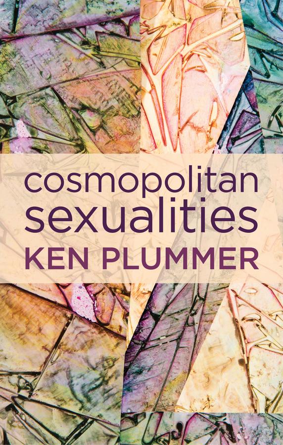 Plummer, Ken - Cosmopolitan Sexualities: Hope and the Humanist Imagination, ebook