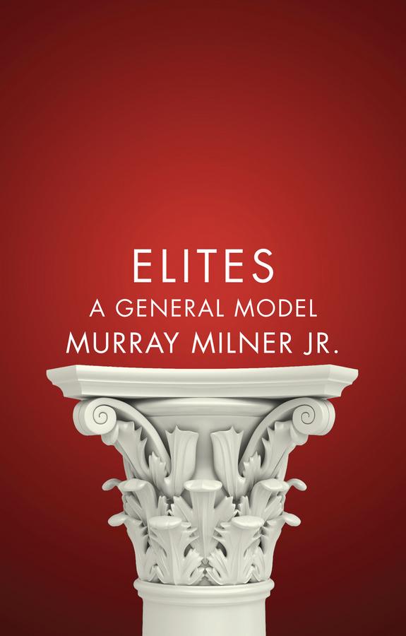 Milner, Murray - Elites: A General Model, ebook