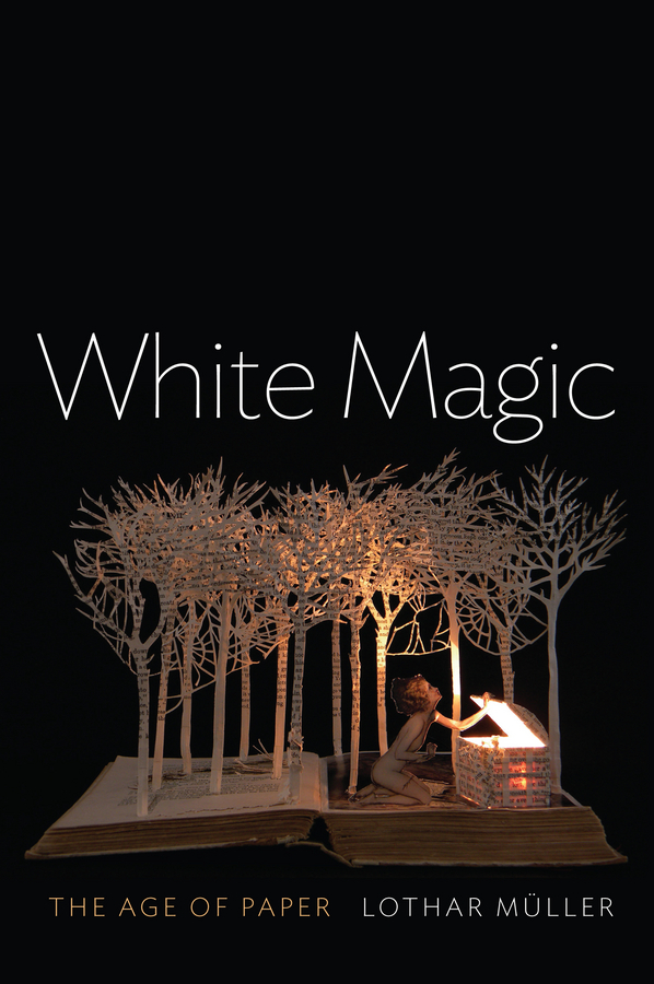 Müller, Lothar - White Magic: The Age of Paper, ebook