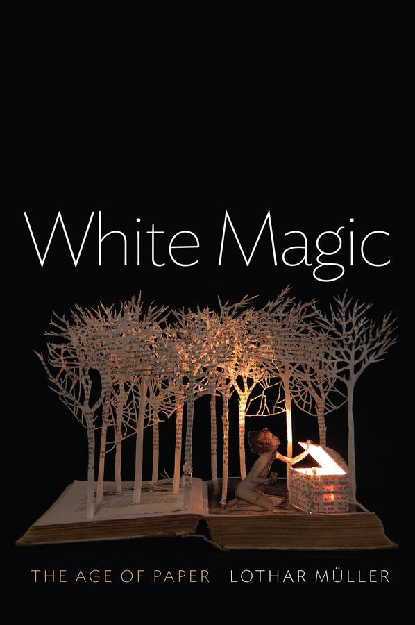 Müller, Lothar - White Magic: The Age of Paper, e-bok