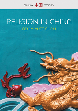 Chau, Adam Yuet - Religion in China: Ties that Bind, e-bok