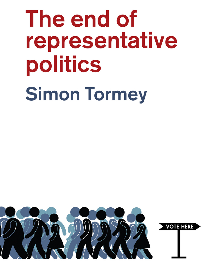 Tormey, Simon - The End of Representative Politics, ebook
