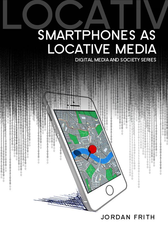 Frith, Jordan - Smartphones as Locative Media, ebook
