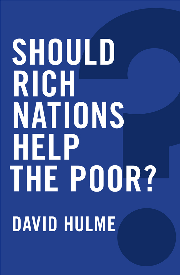 Hulme, David - Should Rich Nations Help the Poor?, ebook