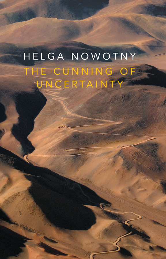 Nowotny, Helga - The Cunning of Uncertainty, e-bok