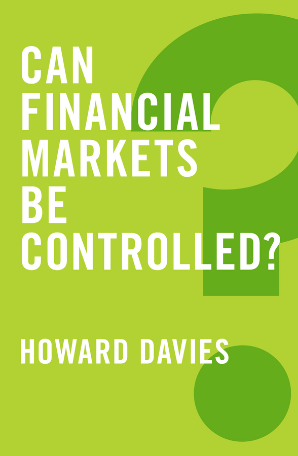 Davies, Howard - Can Financial Markets be Controlled?, ebook