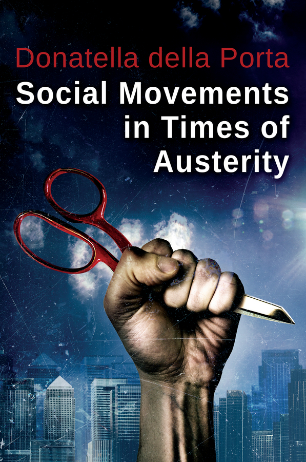 Porta, Donatella della - Social Movements in Times of Austerity: Bringing Capitalism Back Into Protest Analysis, e-kirja