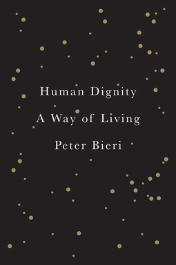 Bieri, Peter - Human Dignity: A Way of Living, ebook