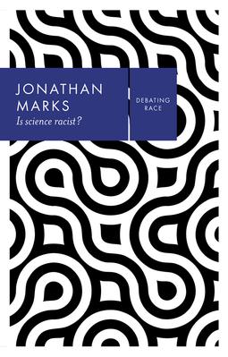 Marks, Jonathan - Is Science Racist?, ebook