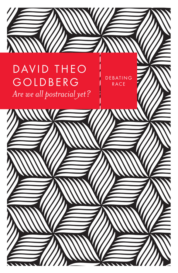 Goldberg, David Theo - Are We All Postracial Yet?, ebook