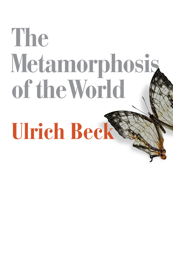 Beck, Ulrich - The Metamorphosis of the World: How Climate Change is Transforming Our Concept of the World, ebook