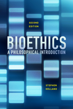 Holland, Stephen - Bioethics: A Philosophical Introduction, ebook