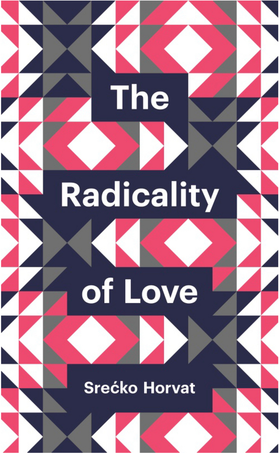 Horvat, Srećko - The Radicality of Love, ebook