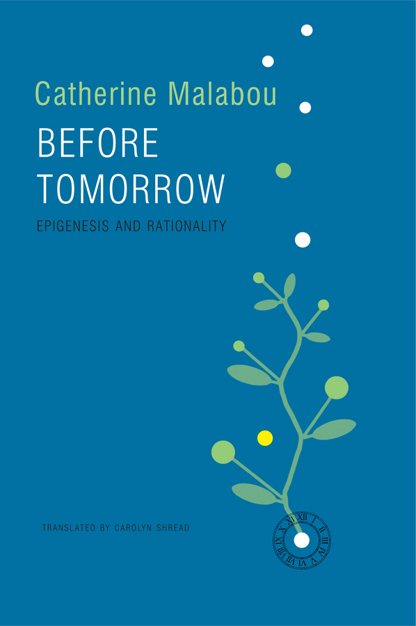 Malabou, Catherine - Before Tomorrow: Epigenesis and Rationality, ebook