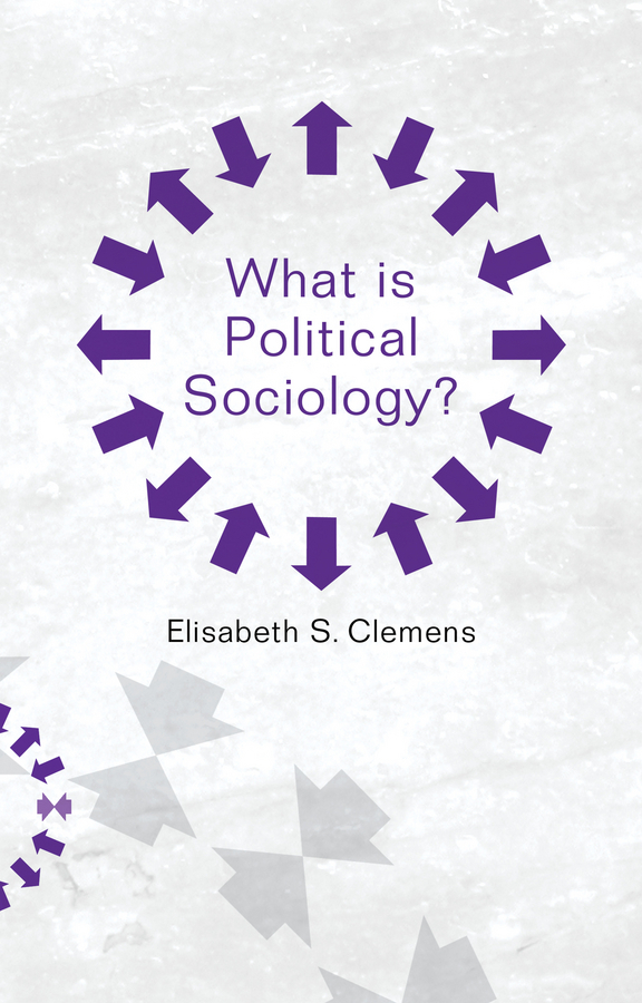 Clemens, Elisabeth S. - What is Political Sociology?, ebook
