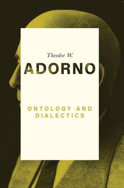 Adorno, Theodor W. - Ontology and Dialectics 1960-61, ebook