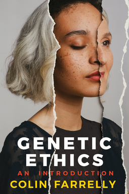 Farrelly, Colin - Genetic Ethics: An Introduction, ebook