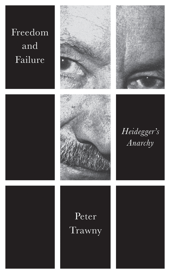 Trawny, Peter - Freedom to Fail: Heidegger's Anarchy, ebook