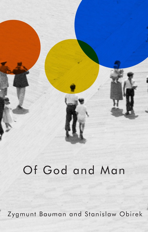 Bauman, Zygmunt - Of God and Man, ebook