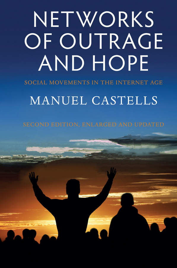 Castells, Manuel - Networks of Outrage and Hope: Social Movements in the Internet Age, ebook