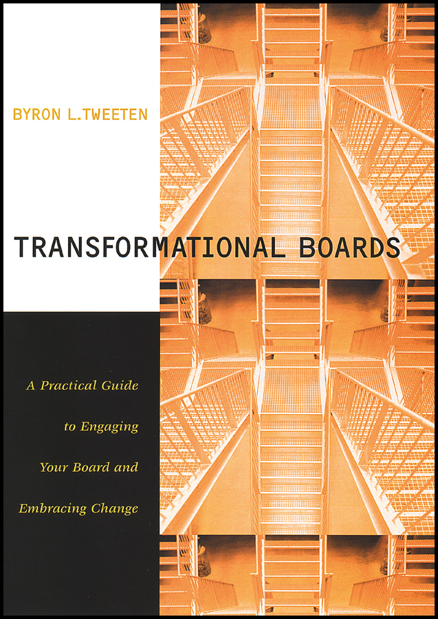 Tweeten, Byron - Transformational Boards: A Practical Guide to Engaging Your Board and Embracing Change, ebook