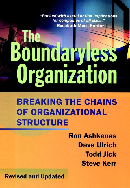 Ashkenas, Ron - The Boundaryless Organization: Breaking the Chains of Organizational Structure, ebook