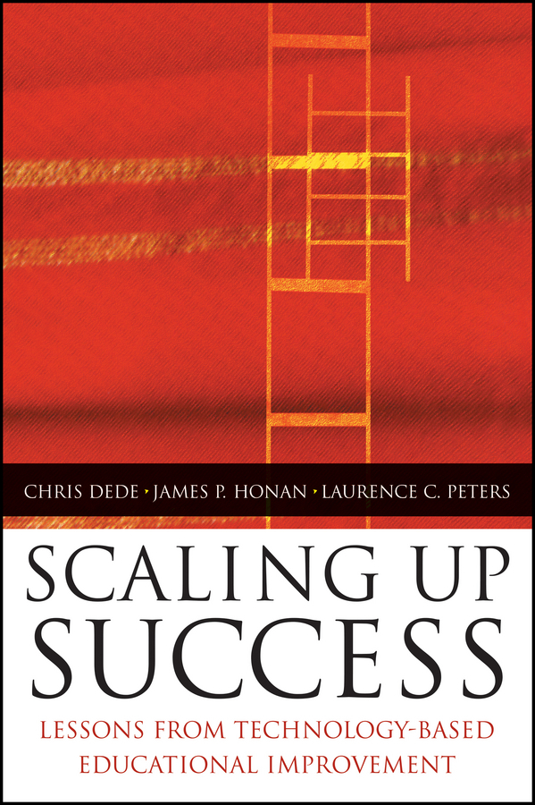 Dede, Chris - Scaling Up Success: Lessons from Technology-Based Educational Improvement, e-kirja