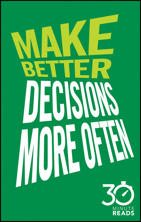 Bate, Nicholas - Make Better Decisions More Often: 30 Minute Reads: A Short Cut to More Effective Decision Making, ebook