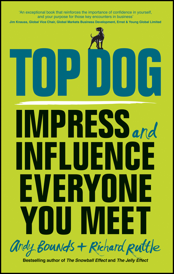 Bounds, Andy - Top Dog: Impress and Influence Everyone You Meet, ebook