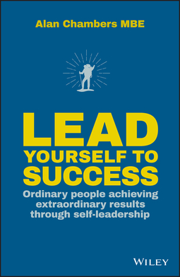 Chambers, Alan - Lead Yourself to Success: Ordinary People Achieving Extraordinary Results Through Self-leadership, ebook