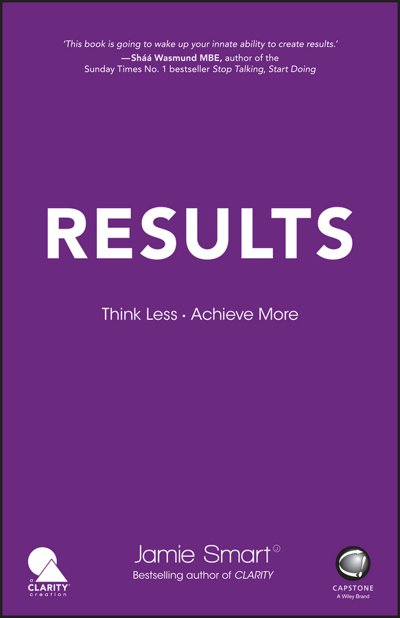 Smart, Jamie - Results: Think Less. Achieve More, e-kirja