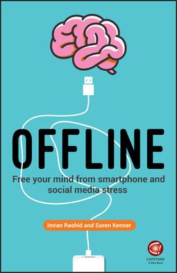 Kenner, Soren - Offline: Free Your Mind from Smartphone and Social Media Stress, ebook