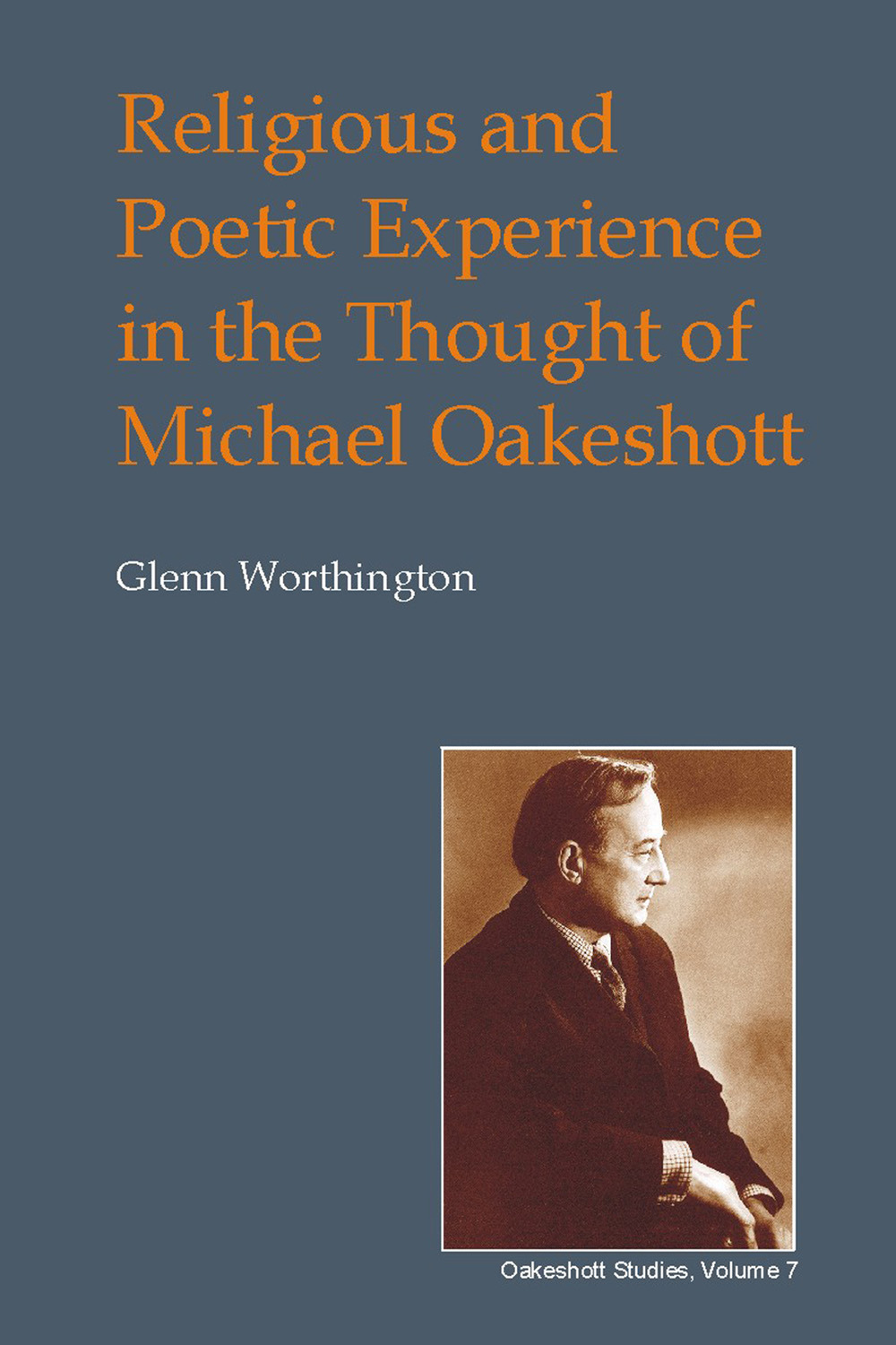Worthington, Glenn - Religious and Poetic Experience in the Thought of Michael Oakeshott, ebook