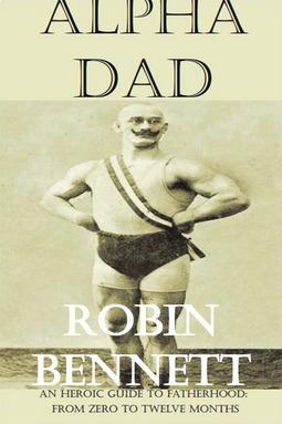 Bennett, Robin - Alpha Dad, ebook