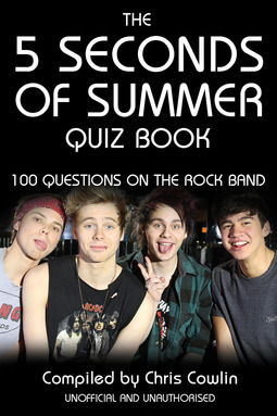 Cowlin, Chris - The 5 Seconds of Summer Quiz Book, ebook