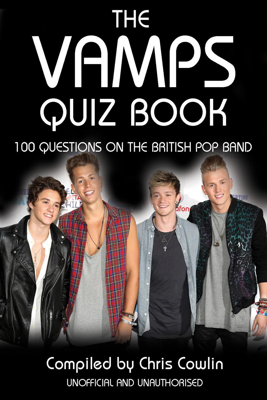 Cowlin, Chris - The Vamps Quiz Book, ebook