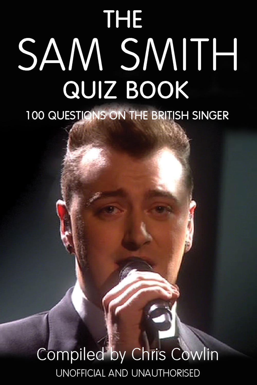 Cowlin, Chris - The Sam Smith Quiz Book, ebook