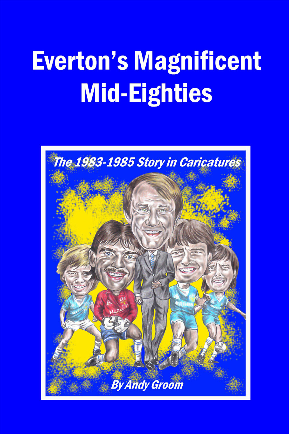 Groom, Andy - Everton's Magnificent Mid-Eighties, ebook