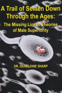 Sharp, Dr Geraldine - A Trail of Semen Down Through the Ages, ebook