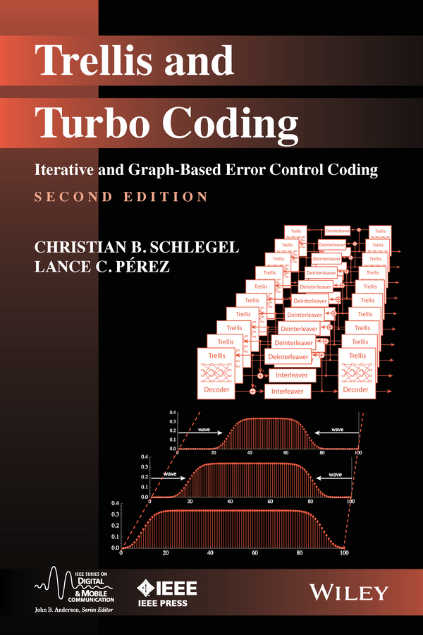 Perez, Lance C. - Trellis and Turbo Coding: Iterative and Graph-Based Error Control Coding, ebook