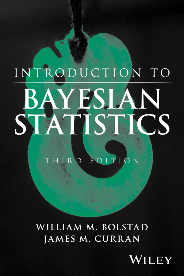 Bolstad, William M. - Introduction to Bayesian Statistics, ebook