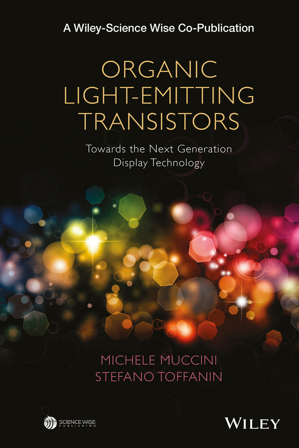 Muccini, Michele - Organic Light-Emitting Transistors: Towards the Next Generation Display Technology, ebook