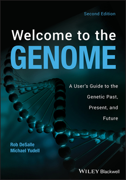 DeSalle, Robert - Welcome to the Genome: A User's Guide to the Genetic Past, Present, and Future, ebook