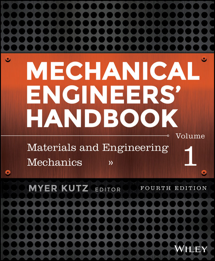 Kutz, Myer - Mechanical Engineers' Handbook, Volume 1: Materials and Engineering Mechanics, ebook