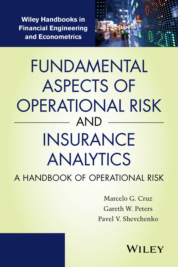 Cruz, Marcelo G. - Fundamental Aspects of Operational Risk and Insurance Analytics: A Handbook of Operational Risk, ebook