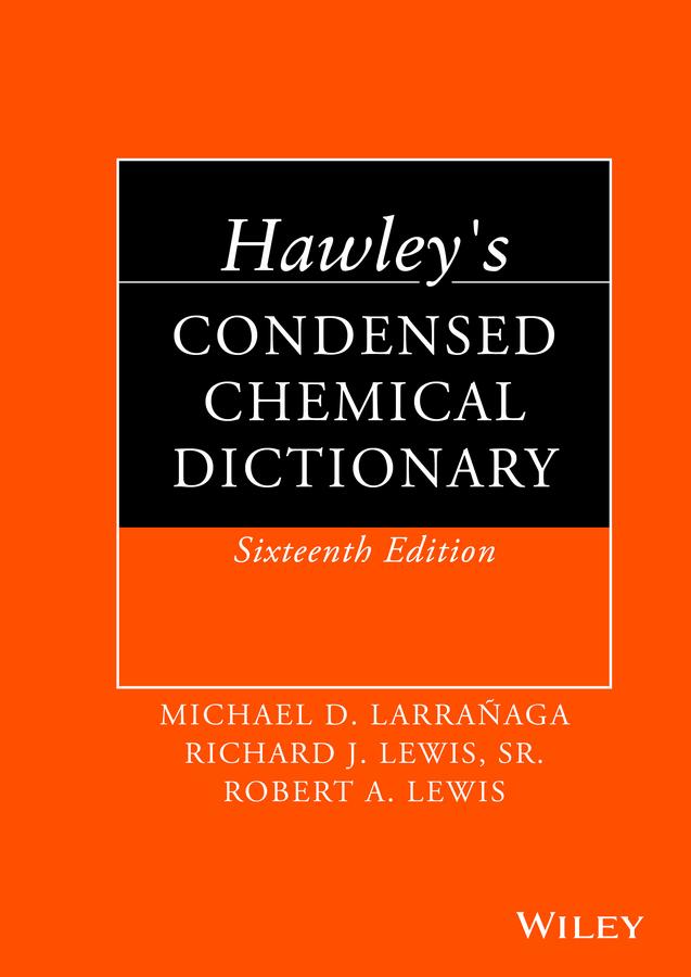 Larrañaga, Michael D. - Hawley's Condensed Chemical Dictionary, ebook