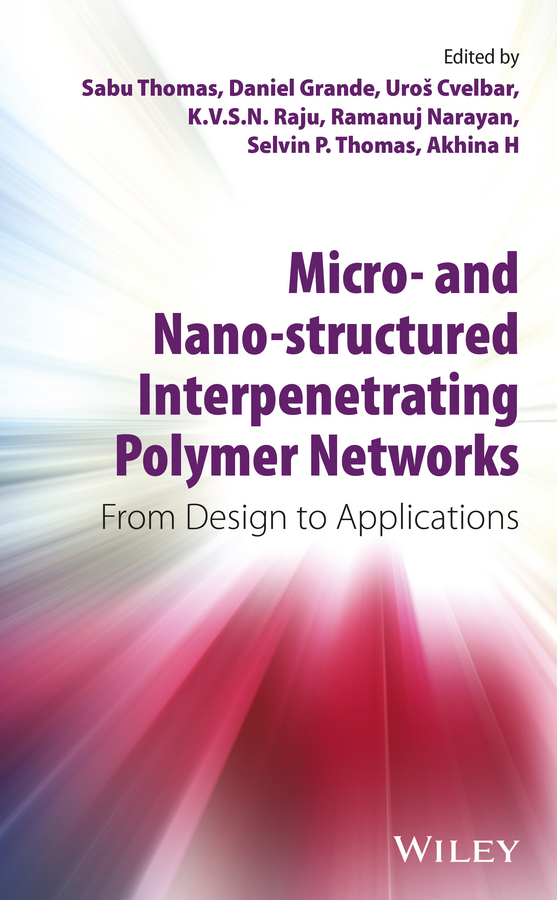 Cvelbar, Uros - Micro- and Nano-Structured Interpenetrating Polymer Networks: From Design to Applications, ebook