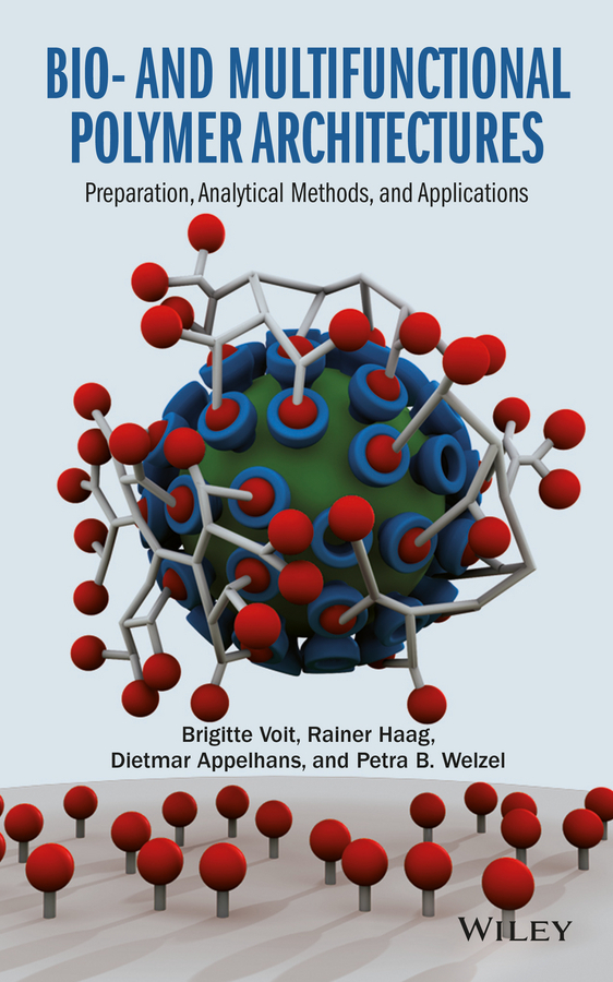 Appelhans, Dietmar - Bio- and Multifunctional Polymer Architectures: Preparation, Analytical Methods, and Applications, ebook