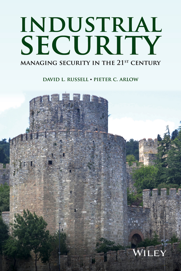 Arlow, Pieter C. - Industrial Security: Managing Security in the 21st Century, ebook