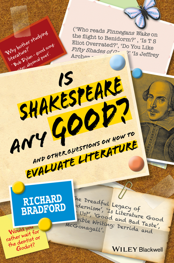 Bradford, Richard - Is Shakespeare any Good?: And Other Questions on How to Evaluate Literature, ebook